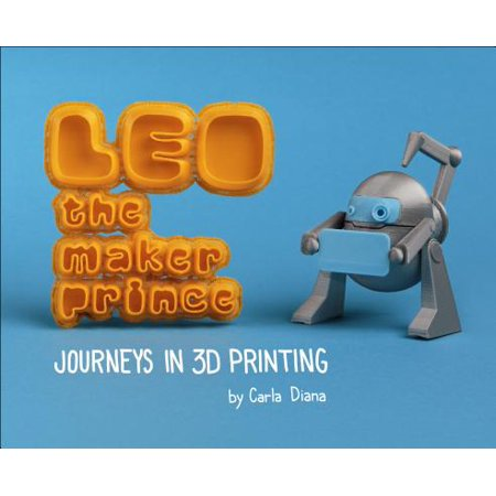 3d Maker (Leo the Maker Prince : Journeys in 3D)