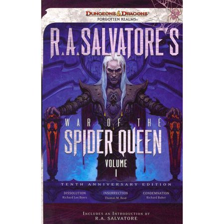 R.A. Salvatores War of the Spider Queen, Volume I: Dissolution, Insurrection, Condemnation by