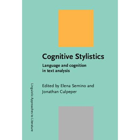 Cognitive Stylistics : Language and Cognition in Text (Cognitive Stylistics Language And Cognition In Text Analysis)