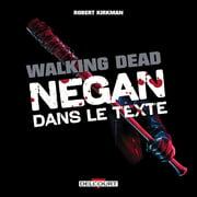 Walking Dead - Negan dans le texte - eBook