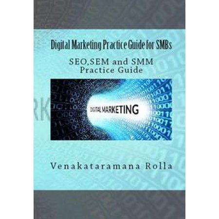 Digital Marketing Practice Guide for SMBs (SEO,SEM,SMM Practice Guide) -