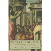 Among the Gentiles: Greco-Roman Religion and Christianity (The Anchor Yale Bible Reference Library)