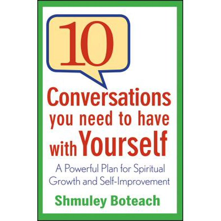 10 Conversations You Need to Have with Yourself : A Powerful Plan for Spiritual Growth and (A Good Conversation To Have With Your Boyfriend)