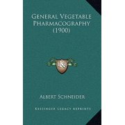 General Vegetable Pharmacography (1900)