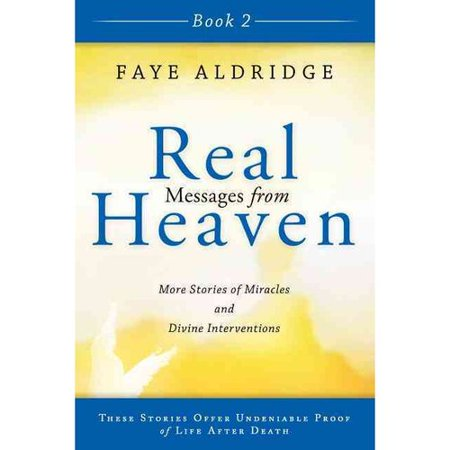 Image of Real Messages from Heaven: True Stories of Miracles and Divine Interventions That Offer Proof of Life After Death