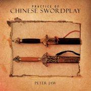 Practice of Chinese Swordplay