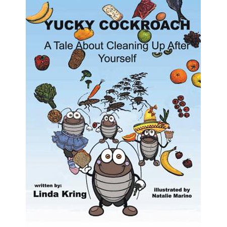 Yucky Cockroach : A Tale about Cleaning Up After
