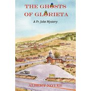 The Ghosts of Glorieta : A Fr. Jake Mystery