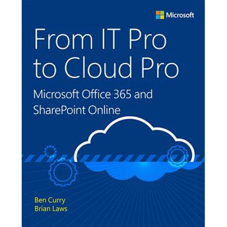 From IT Pro to Cloud Pro : Microsoft Office 365 and Sharepoint