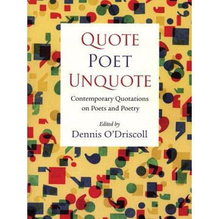 - Quote Poet Unquote : Contemporary Quotations on Poets and Poetry