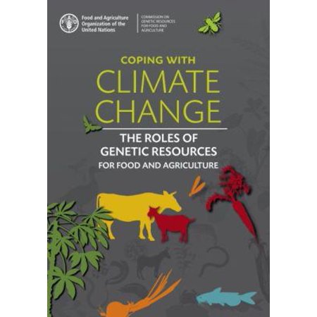 Coping With Climate Change  The Roles Of Genetic Resources For Food And Agriculture