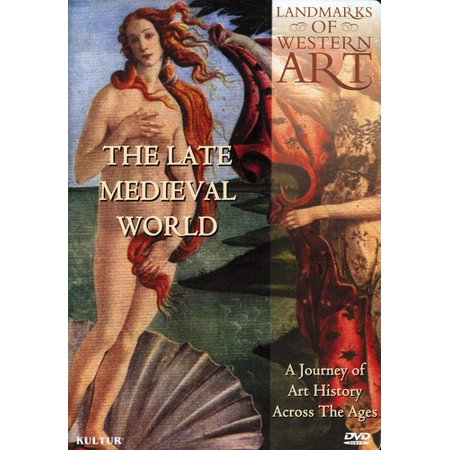 Landmarks Of Western Art  The Late Medieval World