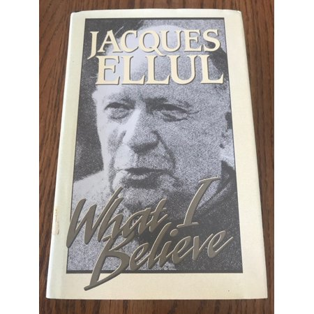 What I Believe Jacques Ellul Hardcover Ships N 24h