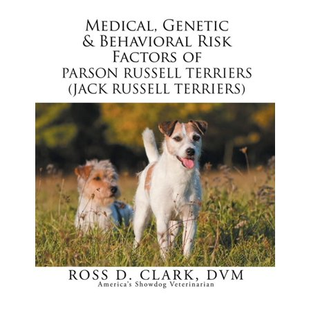 Parson Jack Russell Terrier - Medical, Genetic & Behavioral Risk Factors of Parson Russell Terriers (Jack Russell Terriers) - eBook