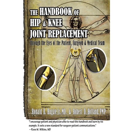Handbook of Hip & Knee Joint Replacement: Through the Eyes of the Patient, Surgeon & Medical Team - (Best Mattress For Hip Replacement Patients)