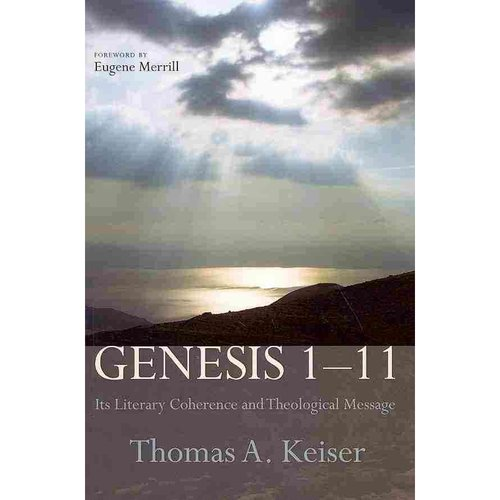 Genesis 1-11: Its Literary Coherence and Theological Message