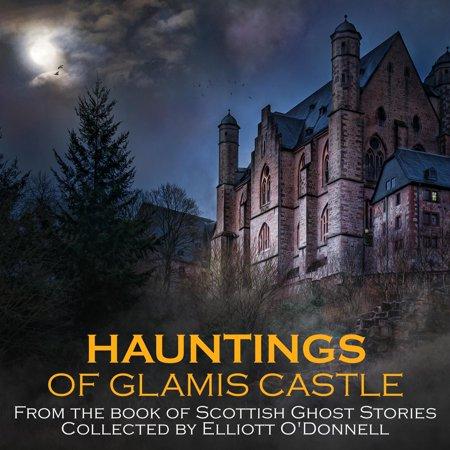 Hauntings of Glamis Castle - Audiobook