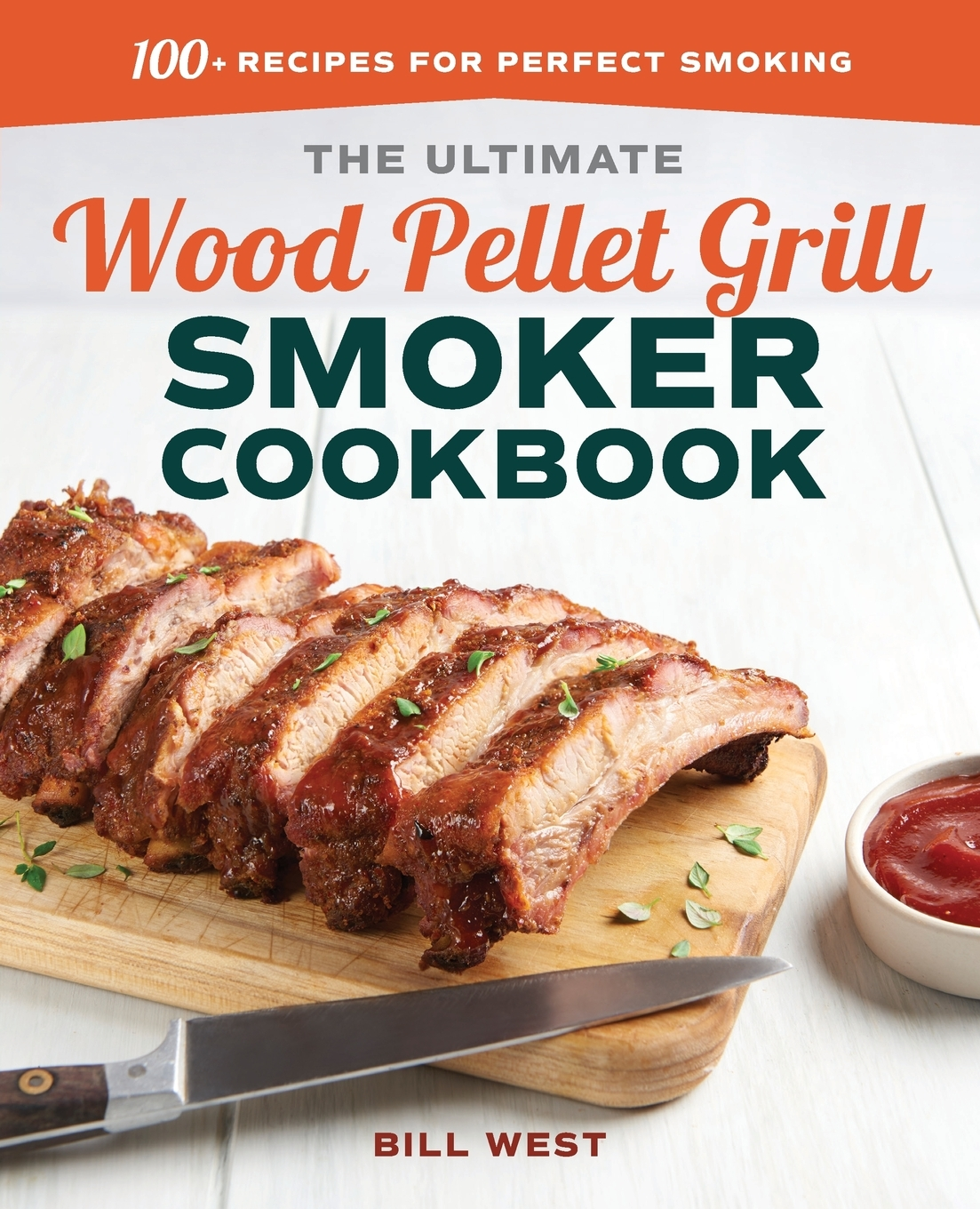 The Ultimate Wood Pellet Grill Smoker Cookbook : 100 ...