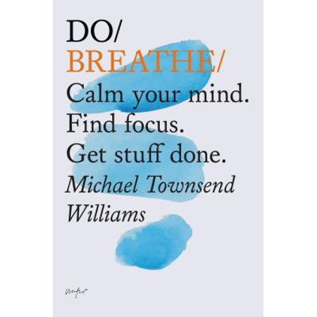 Do Breathe : Calm your mind. Find focus. Get stuff