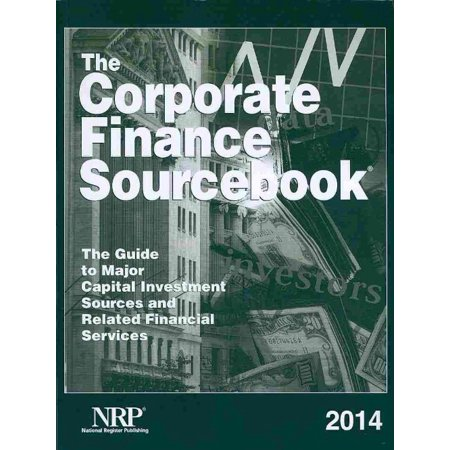 The Corporate Finance Sourcebook  The Guide To Major Capital Investment Sources And Related Financial Services