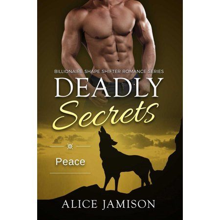Deadly Secrets Peace (Billionaire Shape-Shifter Romance Series Book 8) -