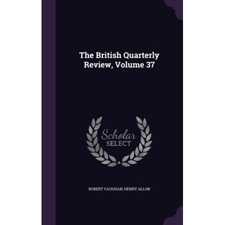 The British Quarterly Review, Volume 37