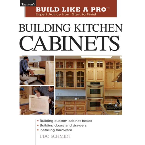 Building Kitchen Cabinets: Expert Advice from Start to Finish