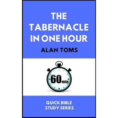 The Tabernacle in One Hour (Quick Bible Study Series) - eBook