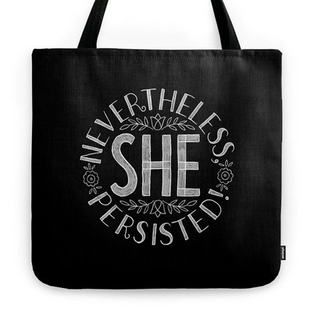 Tt Up Nevertheless  She Persisted  Tote Bag 18  X 18   Fast Shipping