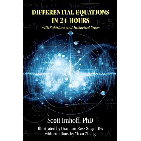 Differential Equations in 24 Hours : With Solutions and Historical