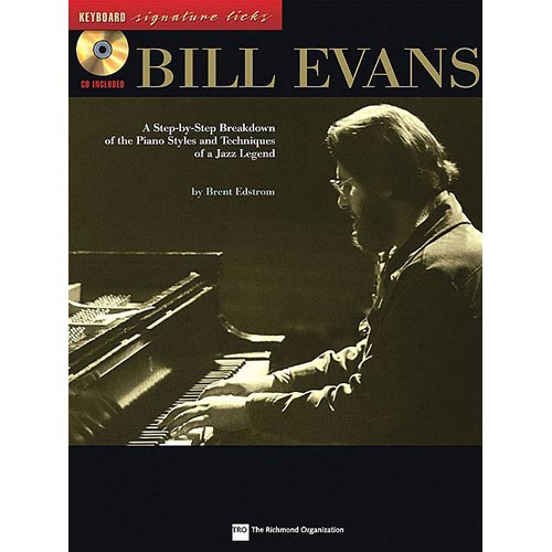 Bill Evans: A Step-By-Step Breakdown of the Piano Styles and Techniques of a Jazz Legend