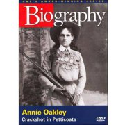 Biography: Annie Oakley Crackshot In Petticoats by