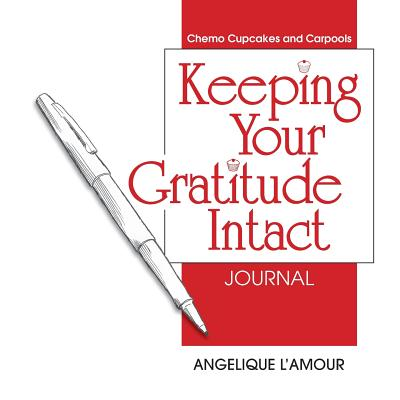 Keeping Your Gratitude Intact Journal (Paperback)