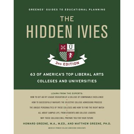 The Hidden Ivies, 3rd Edition : 63 of America's Top Liberal Arts Colleges and