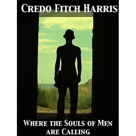 Where the Souls of Men are Calling - eBook