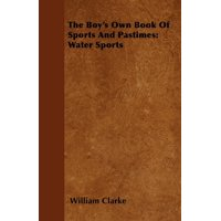 The Boy's Own Book of Sports and Pastimes : Water Sports