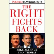 The Right Fights Back: Playbook 2012 (POLITICO Inside Election 2012) - Audiobook