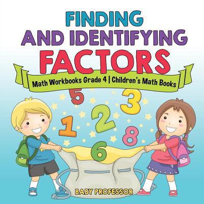 Finding and Identifying Factors - Math Workbooks Grade 4 Children's Math Books