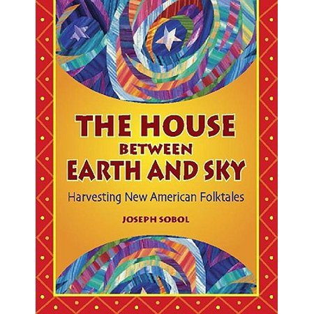 The House Between Earth and Sky: Harvesting New American (Earth House)