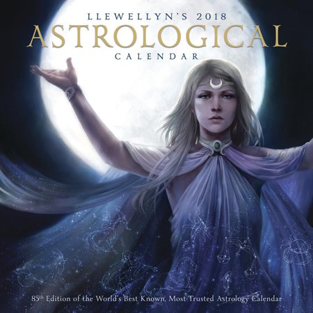 Llewellyn's 2018 Astrological Calendar: 85th Edition of the World's Best Known, Most Trusted Astrology Calendar (Other)
