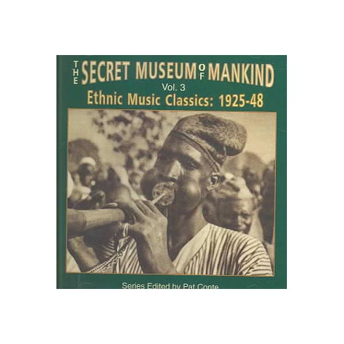 """Full title: The Secret Museum Of Mankind Vol. 3: Ethnic Music Classics: 1925-48.<BR>Includes liner notes by Pat Conte.<BR>Digitally remastered from original 78s by Richard Nevins.<BR>Of all the recent excavation projects inspired by our voracious musical culture, none is more fascinating than Pat Conte's SECRET MUSEUM series for Yazoo. Till now, a Western listener's familiarity with ethnic music from the distant past has depended on unsexy field recordings of relatively recent vintage, produced in a spirit of near-scientific inquiry by anthropologically minded musicologists. When the commercial record business really began to expand in the late '20s however, just about every national style of music was sought out and captured for a growing marketplace. This was true """"world music,"""" dressed in its Sunday best perhaps as performed by ambitious locals, but still more vital than the academic, folklorist approach that followed.<BR>Just as Harry Smith compiled early commercial blues and country records for his monumentally influential ANTHOLOGY OF AMERICAN FOLK MUSIC, so Conte has gathered even rarer 78s from all over the globe. Thanks to excellent remastering, we can hear vividly how an ensemble sounded in India or Japan more than a half-century ago or a klezmer orchestra right before the Nazis destroyed that bit of local culture. It's like owning your own time machine."""