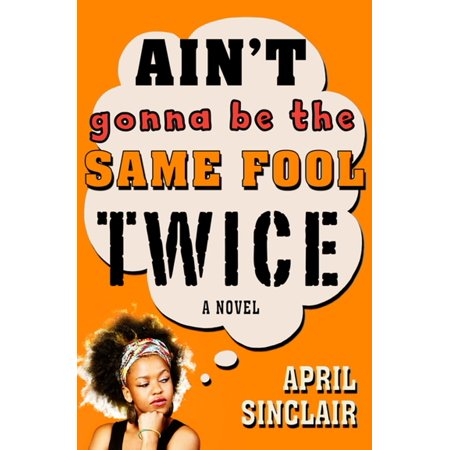 Ain't Gonna Be the Same Fool Twice - eBook