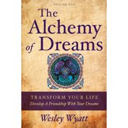 The Alchemy of Dreams: Volume One - - eBook