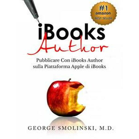 iBooks Author. Pubblicare Con iBooks Author sulla Piattaforma Apple di iBooks - eBook