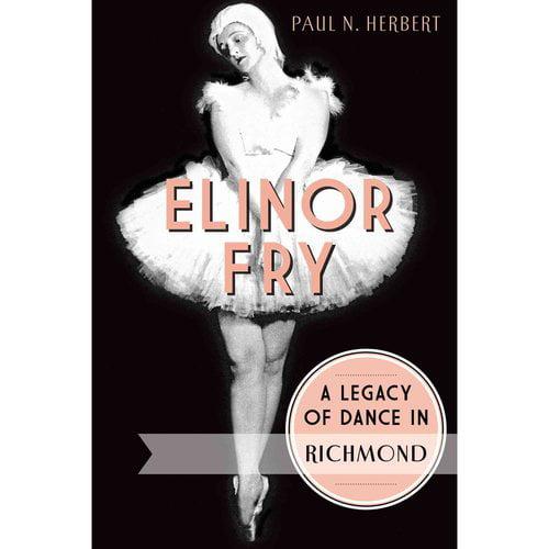 Elinor Fry: A Legacy of Dance in Richmond