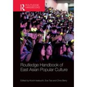 Routledge Handbook of East Asian Popular Culture - eBook