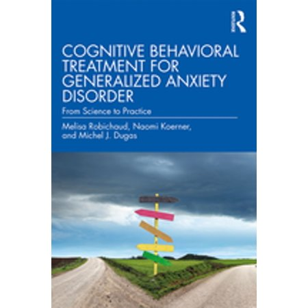 Cognitive Behavioral Treatment for Generalized Anxiety Disorder -
