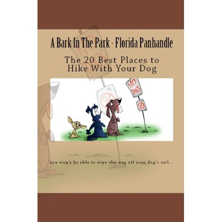 A Bark In The Park-Florida Panhandle: The 20 Best Places To Hike With Your Dog -