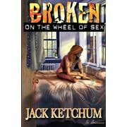 Broken on the Wheel of Sex - Trade Paperback (Paperback)
