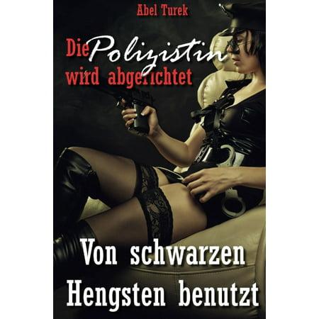 Die Polizistin wird abgerichtet! - Von schwarzen Hengsten benutzt - eBook (Großen Schwarzen Rahmen-brillen)